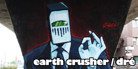 Earth Crusher / Dré spotlight
