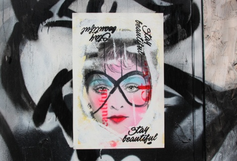 """Stay Beautiful"" wheatpaste"